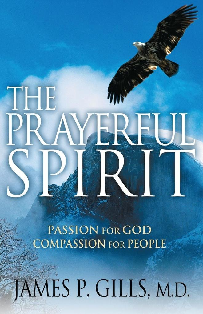 The Prayerful Spirit: Passion for God, Compassion for People als Taschenbuch