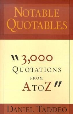 Notable Quotables: 3,000 Quotations from A to Z als Taschenbuch