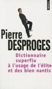 Dictionnaire Superflu L'Usage de L''Lite Et Des Bien Nantis