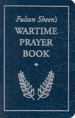 Fulton Sheen's Wartime Prayer Book als Buch