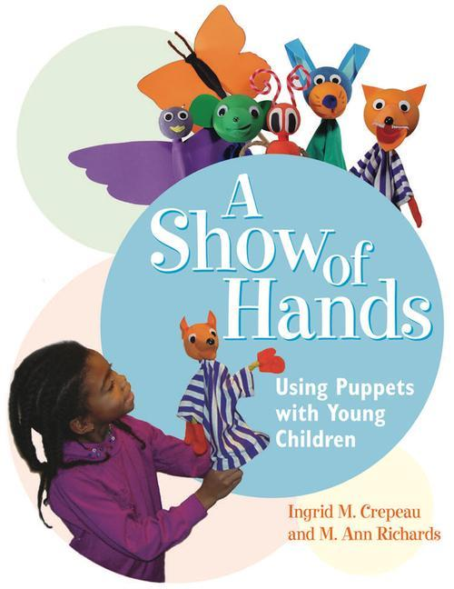 A Show of Hands: Using Puppets with Young Children als Taschenbuch
