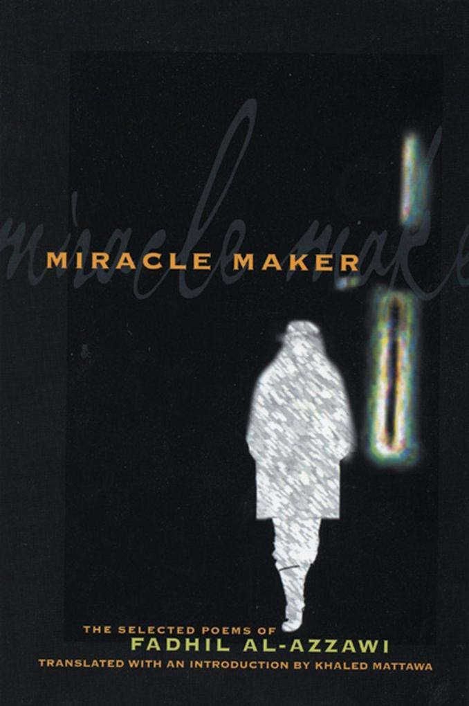 Miracle Maker: The Selected Poems of Fadhil Al-Azzawi als Taschenbuch