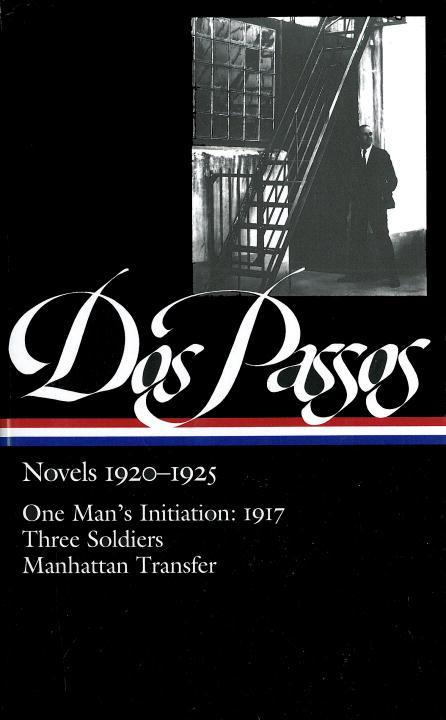 Novels 1920-1925: One Man's Initiation: 1917, Three Soldiers, Manhattan Transfer als Buch