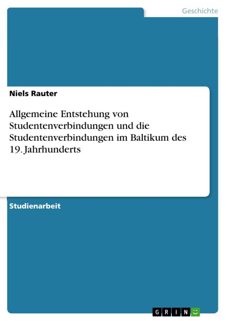 Allgemeine Entstehung von Studentenverbindungen...