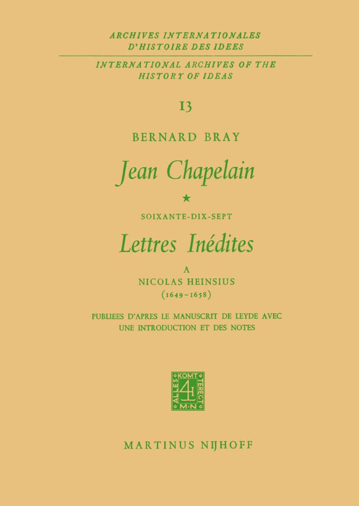 Jean Chapelain Soixante-Dix-Sept Lettres Inedites a Nicolas Heinsius (1649-1658) als Buch