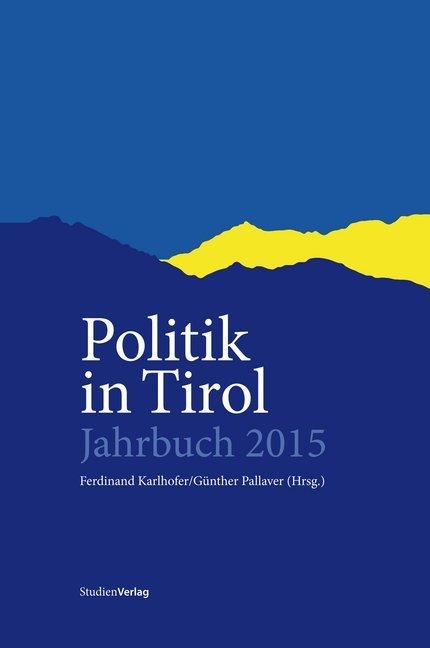 Politik in Tirol. Jahrbuch 2015 als Buch von