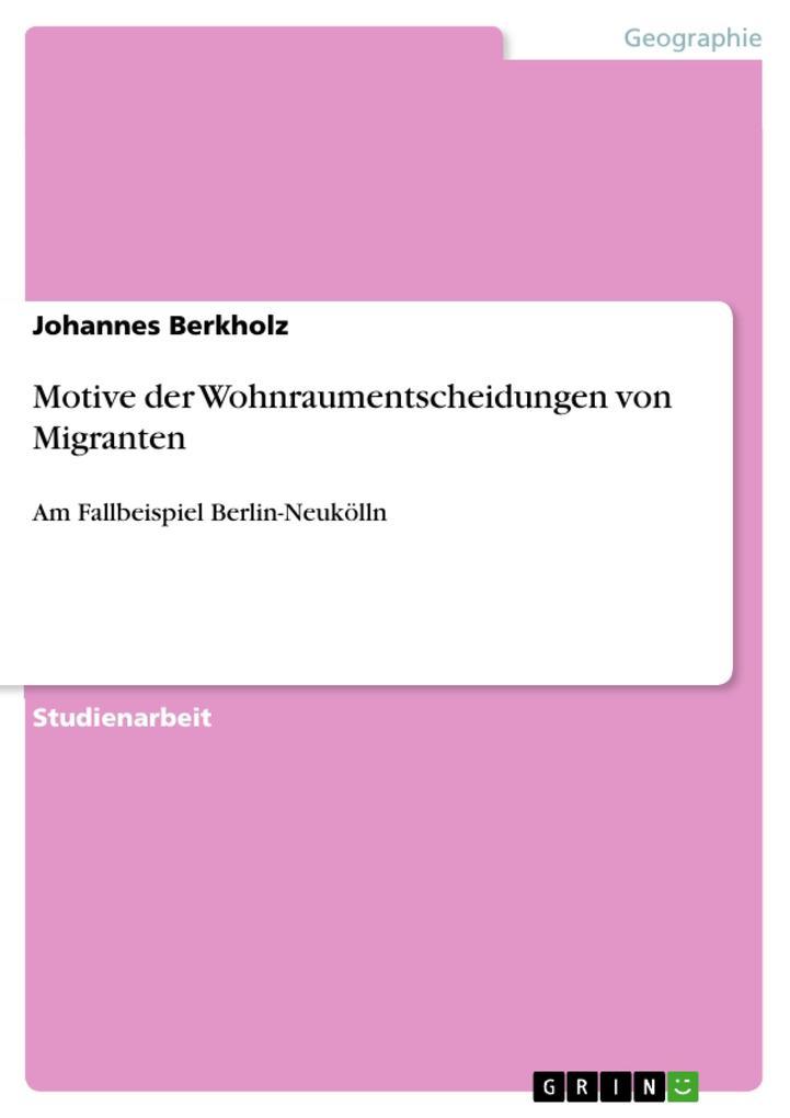 Motive der Wohnraumentscheidungen von Migranten...