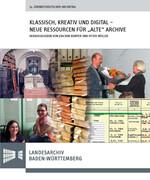 """Klassisch, kreativ und digital - neue Ressourcen für """"alte"""" Archive"""