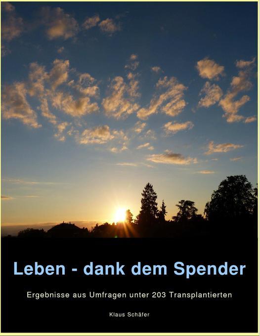 Leben - dank dem Spender als Buch von Klaus Sch...