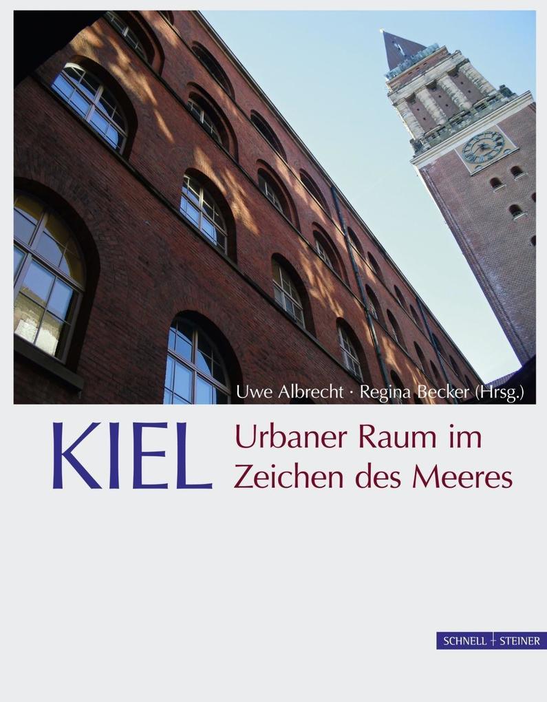 KIEL. Urbaner Raum im Zeichen des Meeres als Bu...