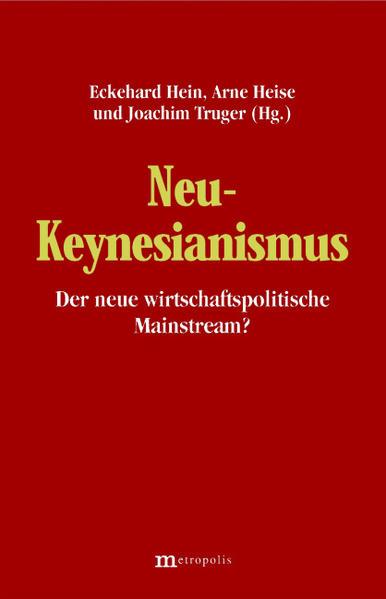 Neu-Keynesianismus - der neue wirtschaftspolitische Mainstream? als Buch