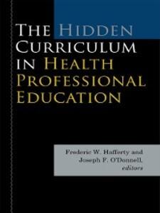 The Hidden Curriculum in Health Professional Ed...