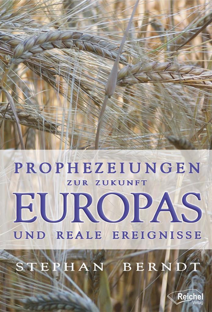 Prophezeiungen zur Zukunft Europas und reale Ereignisse als eBook epub