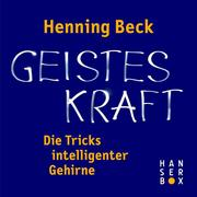Geisteskraft - die Tricks intelligenter Gehirne