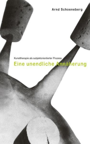 Kunsttherapie als subjektorientierter Prozess als Buch