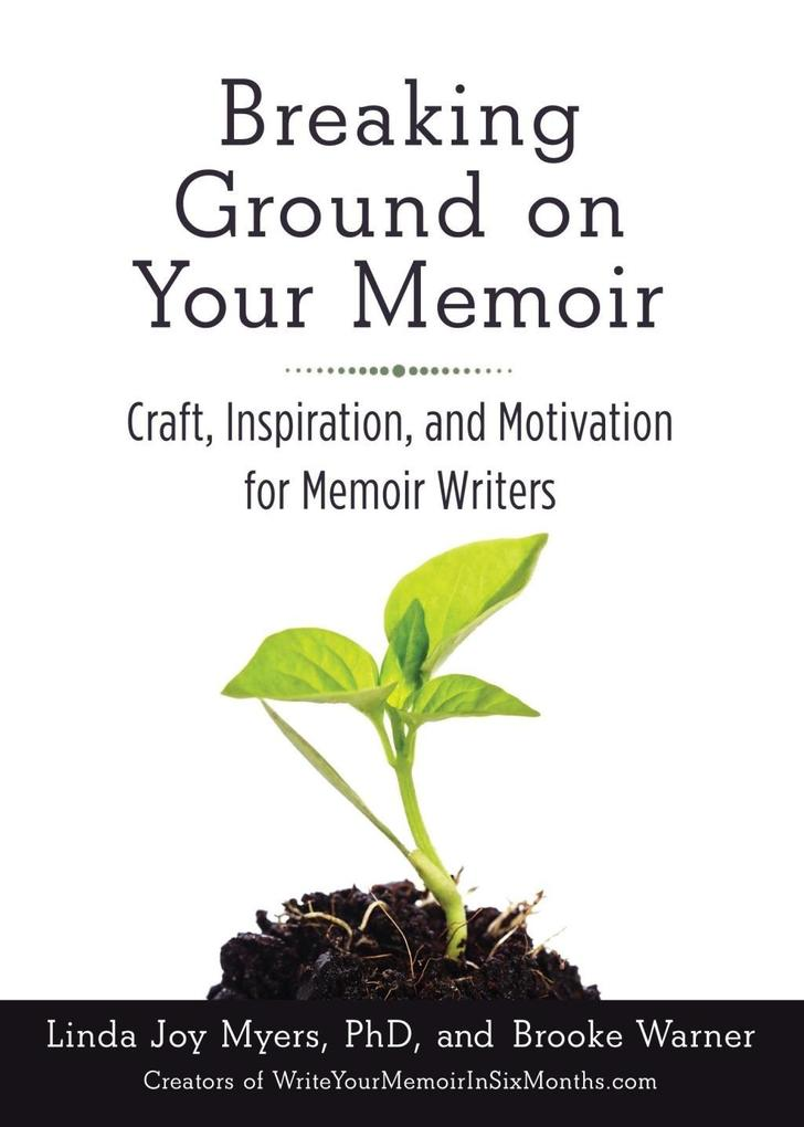 Breaking Ground on Your Memoir als eBook Downlo...