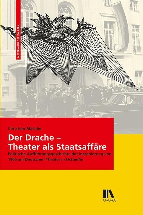 Der Drache - Theater als Staatsaffäre als Buch ...