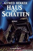 Alfred Bekker Roman - Haus der Schatten