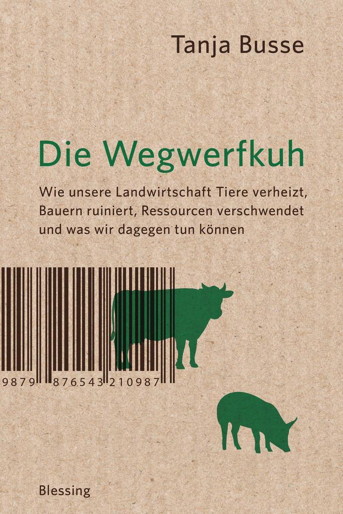 Die Wegwerfkuh als eBook Download von Tanja Busse