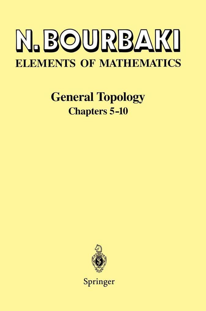 Elements of Mathematics. General Topology. Chapters 5-10 als Buch