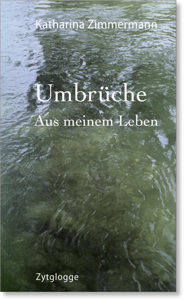 Umbrüche als Buch von Katharina Zimmermann