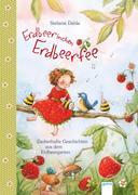 Erdbeerinchen Erdbeerfee. Zauberhafte Geschichten aus dem Erdbeergarten