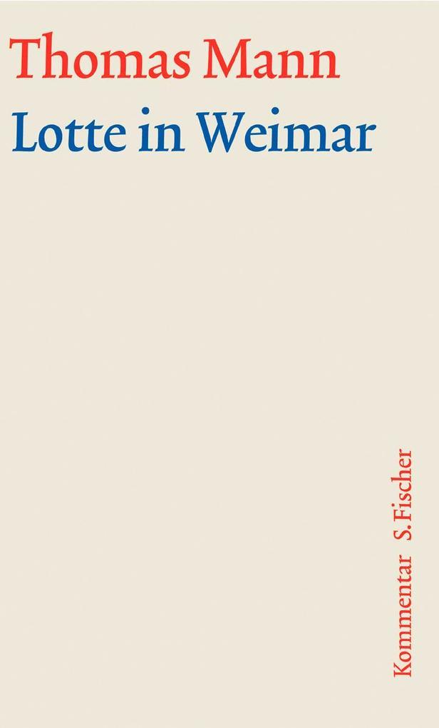Lotte in Weimar. Große kommentierte Frankfurter Ausgabe. Kommentarband als Buch