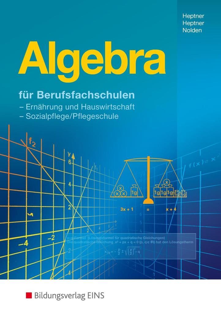 Algebra. Für Berufsfachschulen. Lehr- und Fachbuch als Buch
