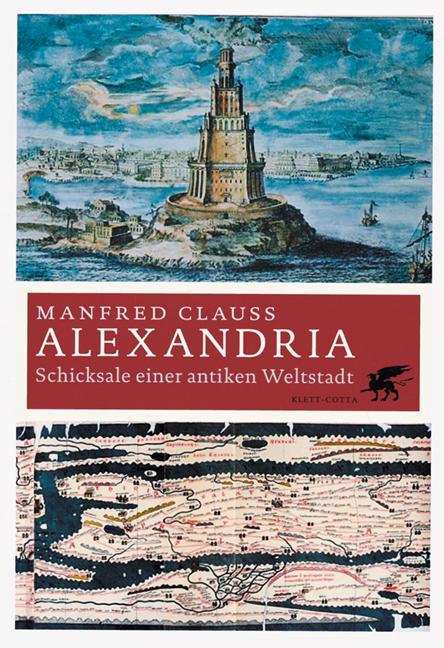 Alexandria. Eine antike Weltstadt als Buch