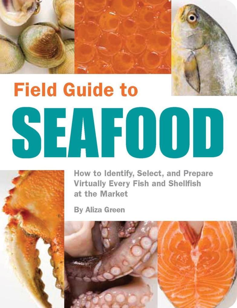 Field Guide to Seafood als eBook Download von A...