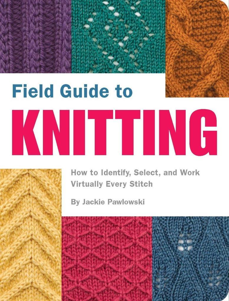 Field Guide to Knitting als eBook Download von ...