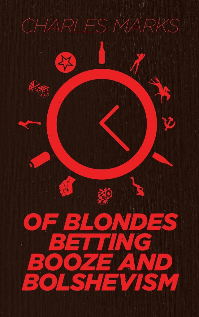 Of Blondes, Betting, Booze and Bolshevism als e...