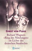 """Richard Wagners """"Ring des Nibelungen"""" im Lichte des deutschen Strafrechts"""