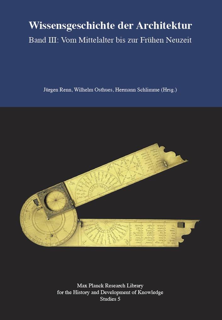 Wissensgeschichte der Architektur. Vol. 3: Vom Mittelalter bis zur Frühen Neuzeit als Buch