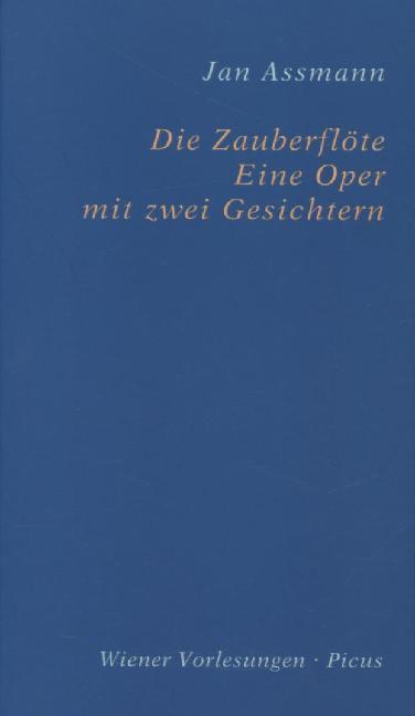 Die Zauberflöte. Eine Oper mit zwei Gesichtern ...