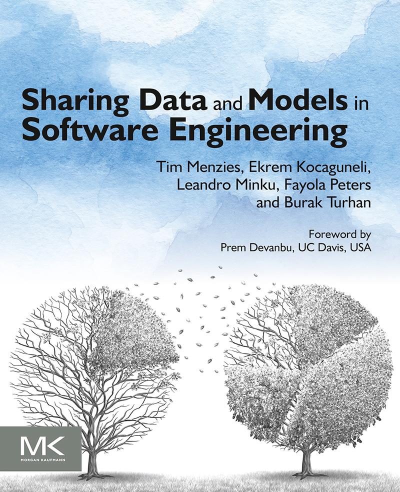 Sharing Data and Models in Software Engineering...