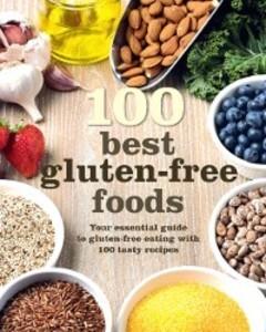 100 Best Gluten-Free Foods als eBook Download von