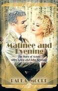 Matinee and Evening: The Story of Actors Abby Lewis and John Seymour