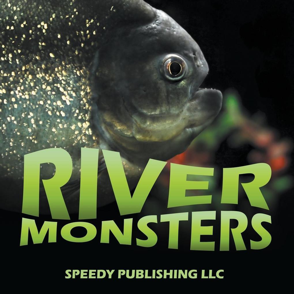 River Monsters als Taschenbuch von Speedy Publi...