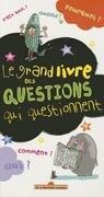 Grand Livre Des Questions Qui Questionnent(le)