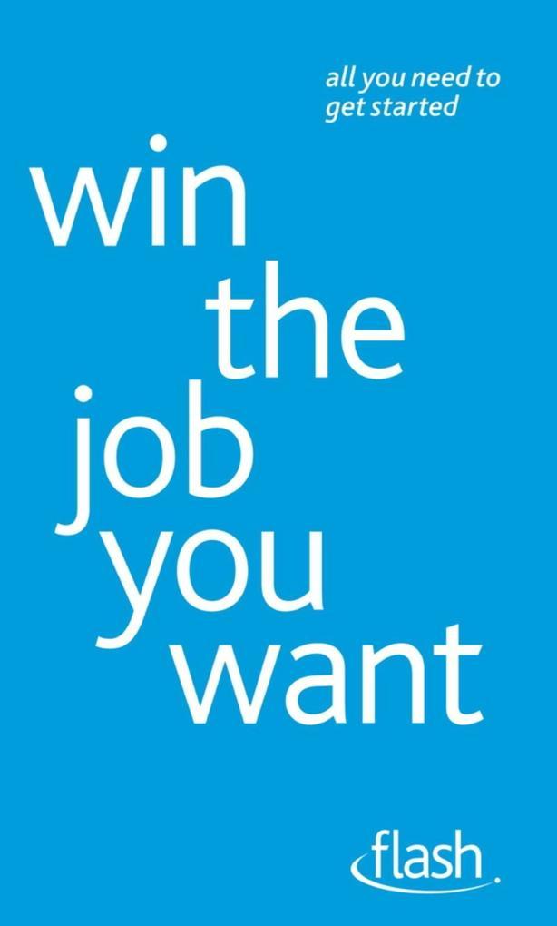 Win The Job You Want: Flash als eBook Download ...