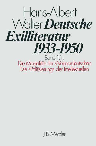 Die Vorgeschichte des Exils und seine erste Phase. Die Mentalität der Weimardeutschen als Buch