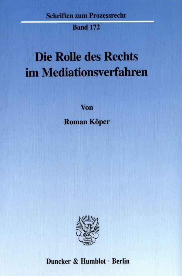 Die Rolle des Rechts im Mediationsverfahren als Buch