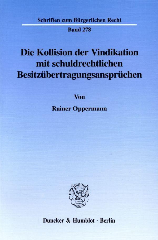 Die Kollision der Vindikation mit schuldrechtlichen Besitzübertragungsansprüchen als Buch