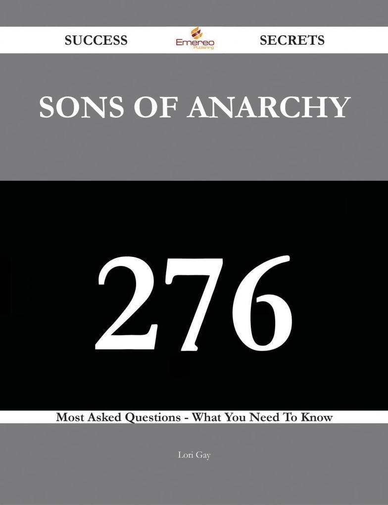 Sons of Anarchy 276 Success Secrets - 276 Most ...