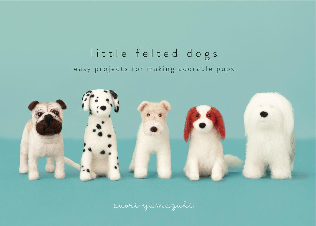 Little Felted Dogs als eBook Download von Saori...