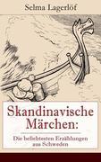 Skandinavische Märchen: Die beliebtesten Erzählungen aus Schweden (Vollständige deutsche Ausgaben)