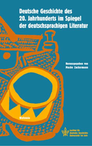 Deutsche Geschichte des 20. Jahrhunderts im Spiegel der deutschsprachigen Literatur als Buch