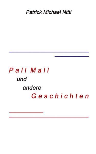 PALL MALL und andere Geschichten als Buch