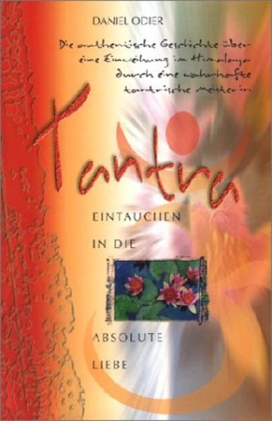 Tantra - Eintauchen in die absolute Liebe als Buch